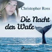 Die Nacht der Wale (Ungekürzt)