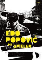 Edo Popović: Die Spieler ★★★★