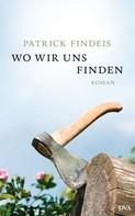 Patrick Findeis: Wo wir uns finden ★★