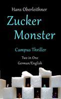 Hans Oberleithner: Zucker Monster