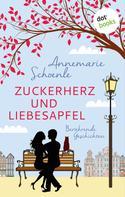 Annemarie Schoenle: Zuckerherz und Liebesapfel ★★★