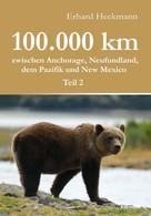 Erhard Heckmann: 100.000 km zwischen Anchorage, Neufundland, dem Pazifik und New Mexico - Teil 2 ★★★★★
