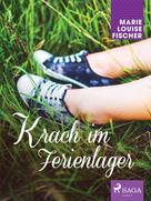 Marie Louise Fischer: Krach im Ferienlager