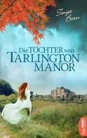 Tanja Bern: Die Töchter von Tarlington Manor ★★★★