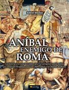 Gabriel Glasman Saroni: Anibal Enemigo de Roma