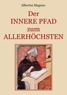 Albertus Magnus: Der innere Pfad zum Allerhöchsten