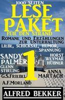 Alfred Bekker: Lese-Paket 1 für den Strand: Romane und Erzählungen zur Unterhaltung: 1000 Seiten Liebe, Schicksal, Humor, Spannung