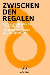 Zwischen den Regalen - Neue georgische und deutsche Texte