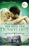 Shannon Drake: Der Kuss der Dunkelheit: Midnight Kiss - Band 5 ★★★★★