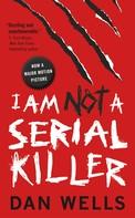Dan Wells: I Am Not A Serial Killer ★★★★