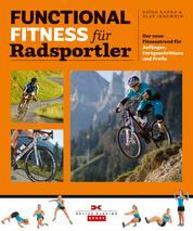 Functional Fitness für Radsportler - Der neue Fitnesstrend für Anfänger, Fortgeschrittene und Profis