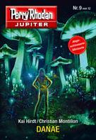Kai Hirdt: Jupiter 9: DANAE ★★
