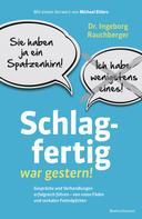 Ingeborg Rauchberger: Schlagfertig war gestern! ★★★★★