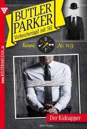 Butler Parker 103 – Kriminalroman - Der Kidnapper