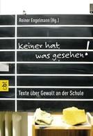 Reiner Engelmann: Keiner hat was gesehen ★★★★