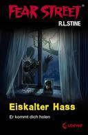 R.L. Stine: Fear Street 29 - Eiskalter Hass