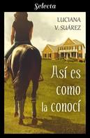 Luciana V. Suárez: Así es como la conocí