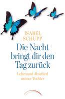 Isabel Schupp: Die Nacht bringt dir den Tag zurück ★★★★