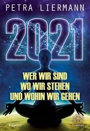 2021 - Wer wir sind, wo wir stehen und wohin wir gehen