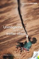 Jacopo Larcher: Das Unmögliche ist etwas weiter oben