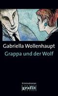 Gabriella Wollenhaupt: Grappa und der Wolf ★★★★