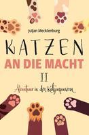 Juljan Mecklenburg: Katzen an die Macht II