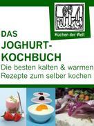Konrad Renzinger: Die besten Joghurtrezepte