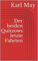 Karl May: Der beiden Quitzows letzte Fahrten
