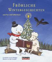 Fröhliche Wintergeschichten - Fröhliche Wintergeschichten zum Vor- und Selberlesen