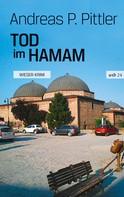 Andreas P. Pittler: Tod im Hamam ★★★