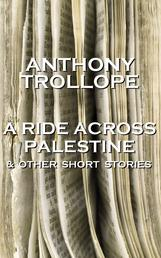 A Ride Across Palestine & Other Short Stories - One of the most successful, respected and revered author of the Victorian Era