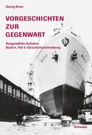 Georg Kreis: Vorgeschichten zur Gegenwart - Ausgewählte Aufsätze Band 4, Teil 4: Geschichtsschreibung