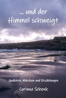 Corinna Schenk: ... und der Himmel schweigt
