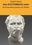 Rudolf Friedrich: Kein STOTTERBOCK mehr!