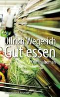 Ullrich Wegerich: Gut essen
