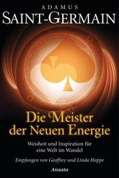 Saint-Germain – Die Meister der Neuen Energie - Weisheit und Inspiration für eine Welt im Wandel