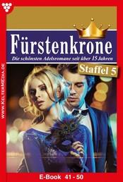 Fürstenkrone Staffel 5 – Adelsroman - E-Book 41-50