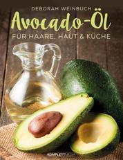 Avocado-Öl - Für Haare, Haut und Küche