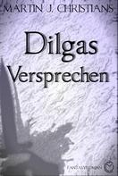 Martin J. Christians: Dilgas Versprechen