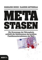 Metastasen - Ein Kronzeuge der `Ndrangheta enthüllt die Geheimnisse des größten Familienunternehmens der Welt