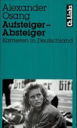 Aufsteiger – Absteiger - Karrieren in Deutschland Mit Fotos von Wulf Olm
