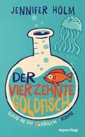 Jennifer Holm: Der vierzehnte Goldfisch ★★★★