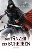 David Dalglish: Der Tänzer der Scherben ★★★★