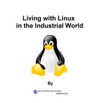 Elaiya Iswera Lallan: Living with Linux in the Industrial World