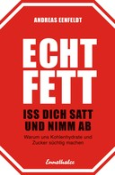 Andreas Eenfeldt, Dr. med.: Echt fett – Iss dich satt und nimm ab ★★★★