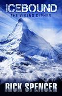 Rick Spencer: Icebound - The Viking Cipher
