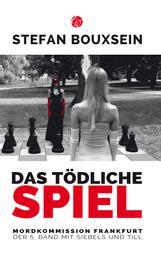 Das tödliche Spiel - Mordkommission Frankfurt: Der 5. Band mit Siebels und Till