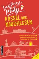 Rüdiger Edelmann: Lieblingsplätze Kassel und Nordhessen
