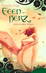 Feenherz: Göttin wider Willen - Romantic Fantasy Roman