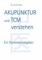 Ulrich März: Akupunktur und TCM verstehen ★★★★